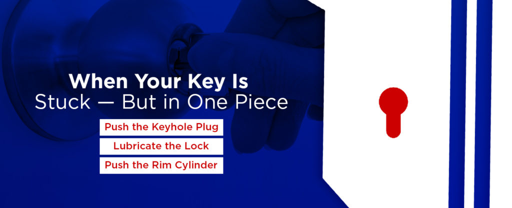 when you key is stuck but in one piece
