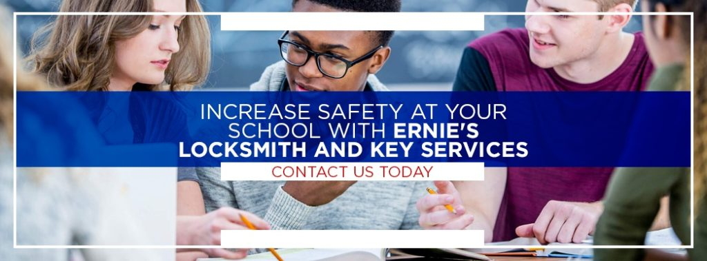increase school safety with the help of Ernie's Locksmith